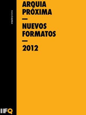2012 . 12 <br>Arquia Proxima Nuevos Formatos