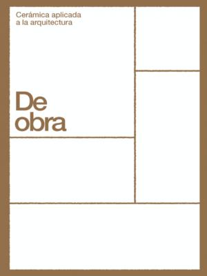 2020 . 01 De Obra. Cerámica aplicada a la arquitectura